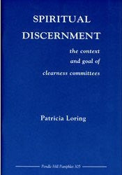 Spiritual Discernment: the Context and Goal of Clearness Committees