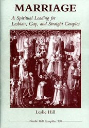 Marriage: A Spiritual Leading for Lesbian, Gay and Straight Couples