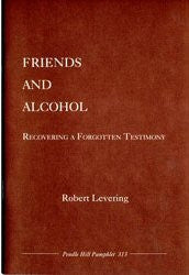 Friends and Alcohol: Recovering a forgotten Testimony