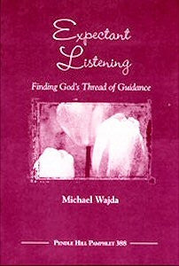 Expectant Listening: Finding God's Thread of Guidance (Paperback)