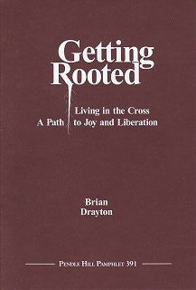 Getting Rooted: Living in the Cross, a Path to Joy and Liberation