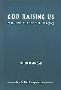 God Raising Us: Parenting as a Spiritual Practice