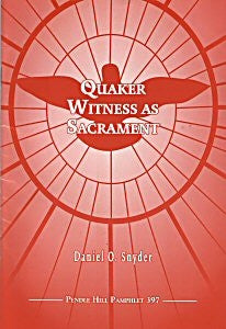 Quaker Witness as Sacrament