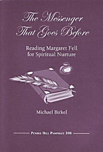 The Messenger that Goes Before: Reading Margaret Fell for Spiritual Nurture