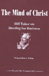 Mind of Christ: Bill Taber on Meeting for Business