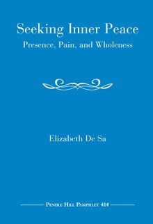 Seeking Inner Peace: Presence, Pain, Wholeness