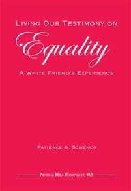 Living our Testimony on Equality: A White Friends Experience