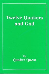Twelve Quakers and God