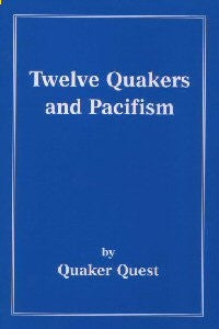 Twelve Quakers and Pacifism