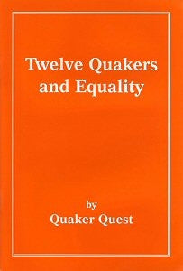 Twelve Quakers and Equality