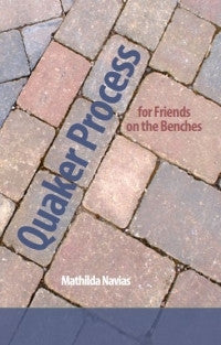 Quaker Process for Friends on the Benches