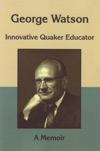 George Watson, Innovative Quaker Educator (Paperback)