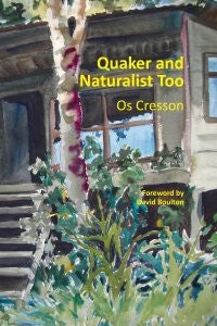 Quaker and Naturalist Too  (Paperback)