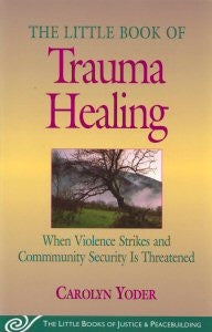 The Little Book of Trauma Healing