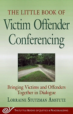 The Little Book of Victim Offender Conferences (Paperback)