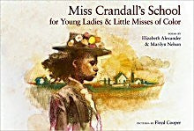 Miss Crandalls School for Young Ladies and Little Misses of Color