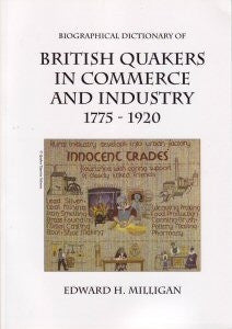 Biographical Dictionary of British Quakers in Commerce and industry 1775 -1920 (Paperback)