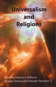 Universalism and Religions: Quaker Universalist Reader Number 2