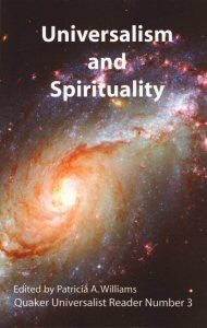Universalism and Spirituality: Quaker Universalist Reader Number 3 (Paperback)
