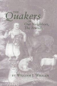 Quakers or our Neighbors the Friends