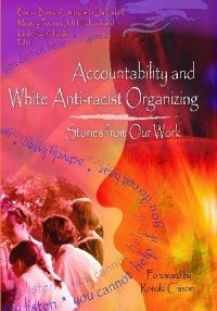 Accountability and White Anti-Racist Organizing: Stories from our Work