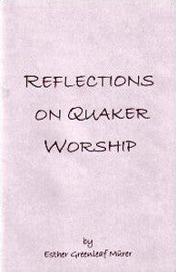 Reflections on Quaker Worship