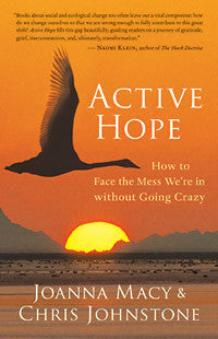 Active Hope : How To Face The Mess We're In