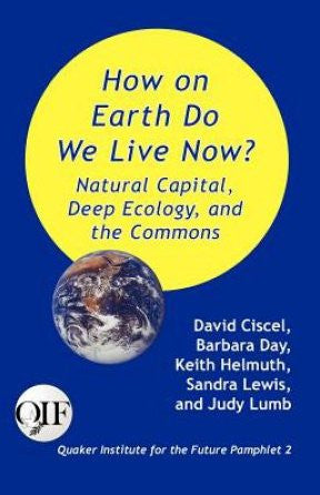 How on Earth Do We Live Now? Natural Capital,  Deep Ecology,  and the Commons