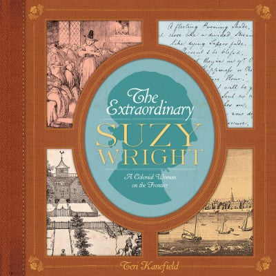 The Extraordinary Suzy Wright: A Colonial Woman on the Frontier