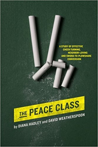 The Peace Class: A Study of Effective Cheek-Turning, Neighbor-Loving and Sword-to-Plowshare Conversion