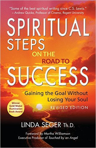 Spiritual Steps on the Road to Success: Gaining the Goal Without Losing Your Soul (Revised)