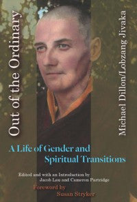 Out of the Ordinary: A Life of Gender and Spiritual Transitions