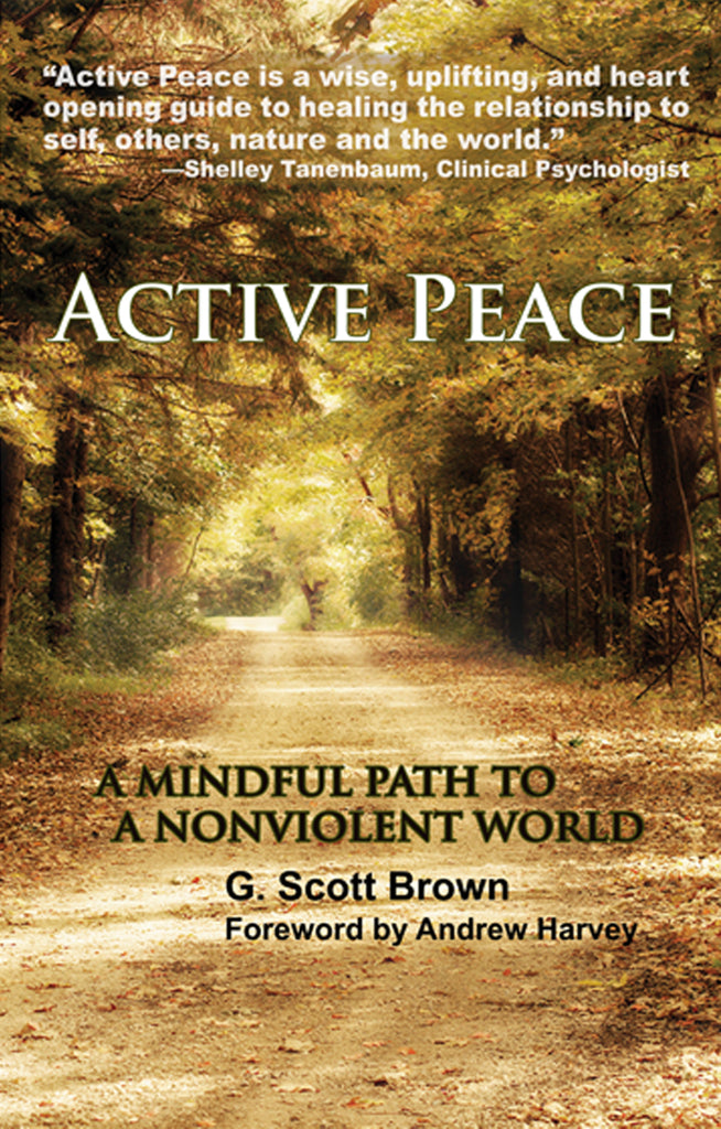 Active Peace:  A Mindful Path to a Nonviolent World
