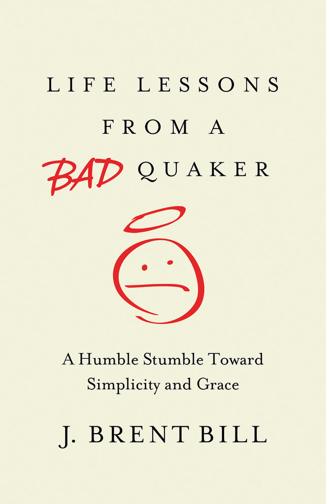Life Lessons from a Bad Quaker