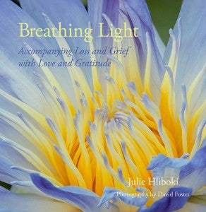 Breathing Light: Accompanying Loss and Grief with Love and Grati