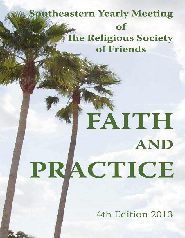 Faith and Practice: Southeastern Yearly Meeting (paperback)