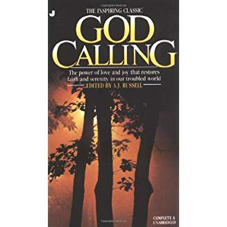 God Calling: The Power of Love and Joy That Restores Faith and Serenity in Our Troubled World