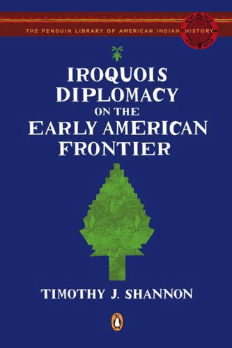 Iroquios Diplomacy on the Early American Frontier