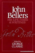 John Bellers: His Life, Times and Writings