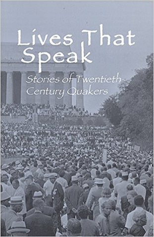 Lives that Speak: Stories of Twentieth-Century Quakers (ebook)