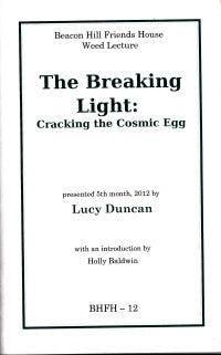 Breaking Light: Cracking the Cosmic Egg. The Weed Lecture 2012 a