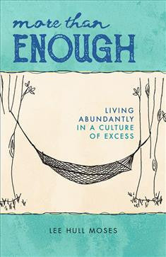 More than Enough: Living Abundantly in a Culture of Excess
