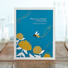 Greeting Card:     What you are will show in what you do.     (Thomas Edison)