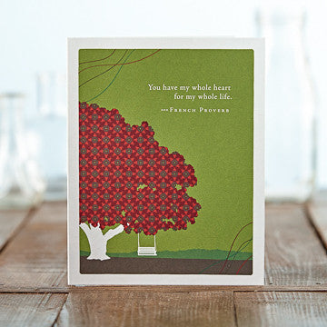 Greeting Card:     You Have My Whole Heart for My Whole Life . . . (French saying)