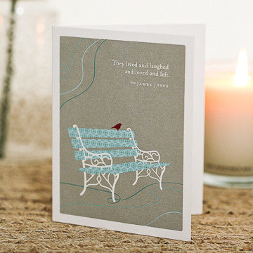 Greeting Card:     They Lived and Laughed and Loved and Left . . .    (James Joyce)