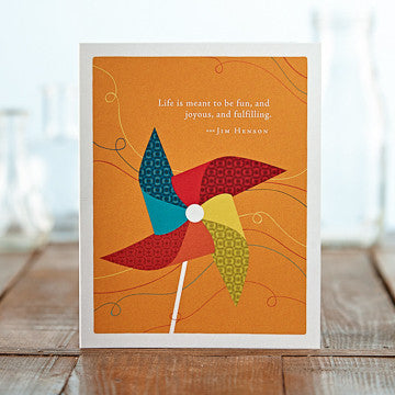Greeting Card:     Life is Meant to Be Fun, and Joyous, and Fulfilling . . . (Jim Henson)