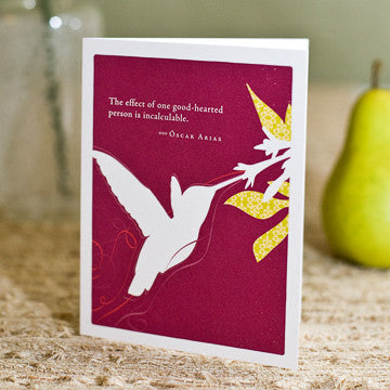 Greeting Card:     The effect of one good-hearted person is incalculable.   (Oscar Arias)