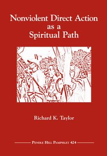 Nonviolent Direct Action as a Spiritual Path - Pendle Hill Pamphlet #424