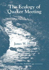 The Ecology of a Quaker Meeting - Pendle Hill Pamphlet 449