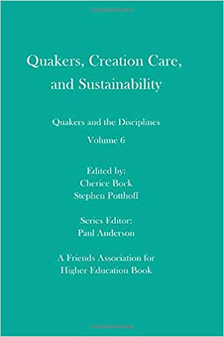 Quakers, Creation Care, and Sustainability